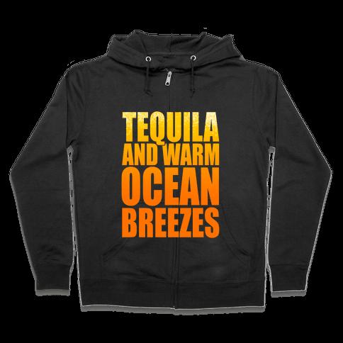 Tequila and Warm Ocean Breezes Zip Hoodie