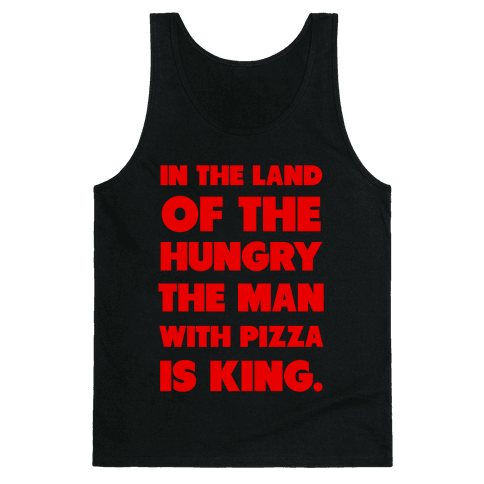 Pizza is King Tank Top