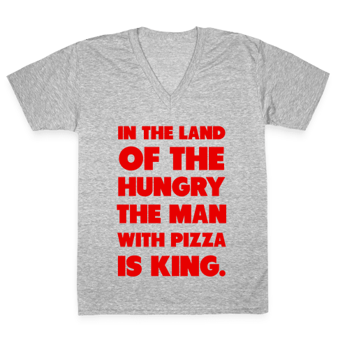 Pizza is King V-Neck Tee Shirt