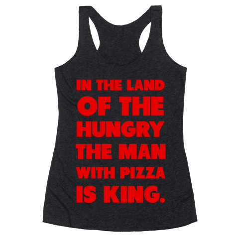 Pizza is King Racerback Tank Top