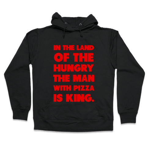 Pizza is King Hooded Sweatshirt