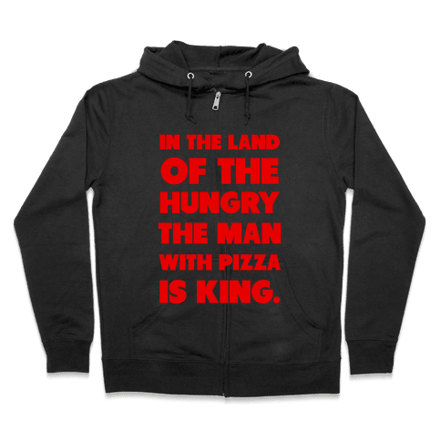 Pizza is King Zip Hoodie