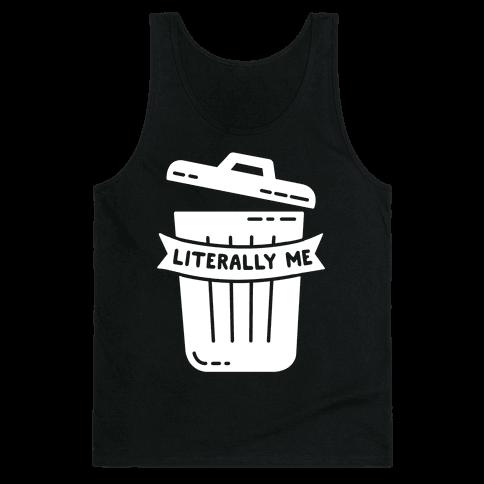 Literally Me (Trash) Tank Top