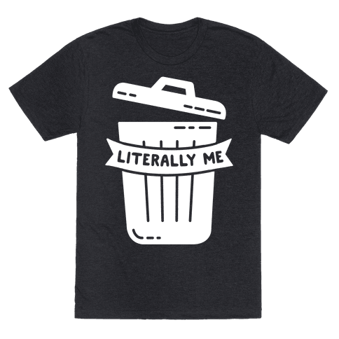 Literally Me (Trash)