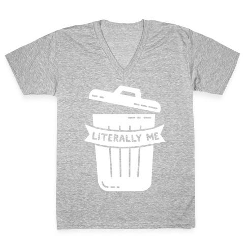 Literally Me (Trash) V-Neck Tee Shirt