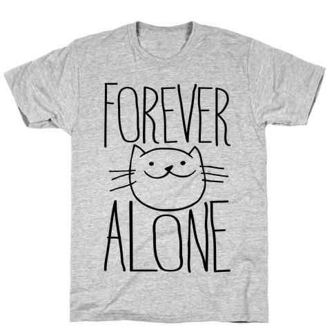 Forever Alone Mens T-Shirt