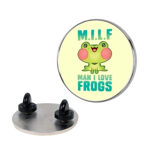 MILF Man I Love Frogs Pin