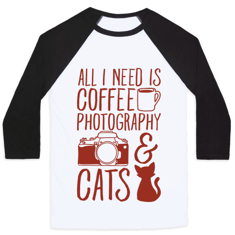 All I Need is Coffee Photography & Cats Baseball Tee