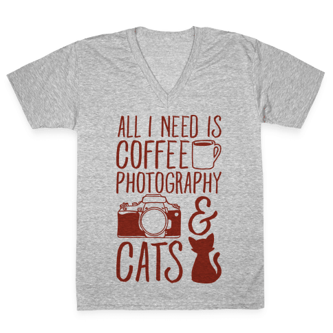 All I Need is Coffee Photography & Cats V-Neck Tee Shirt