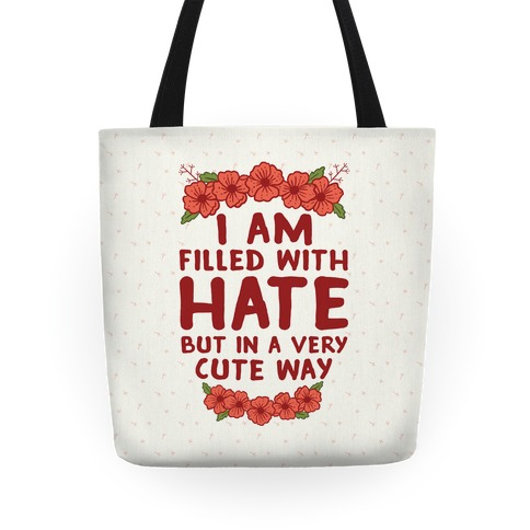 I Am Filled With Hate Tote