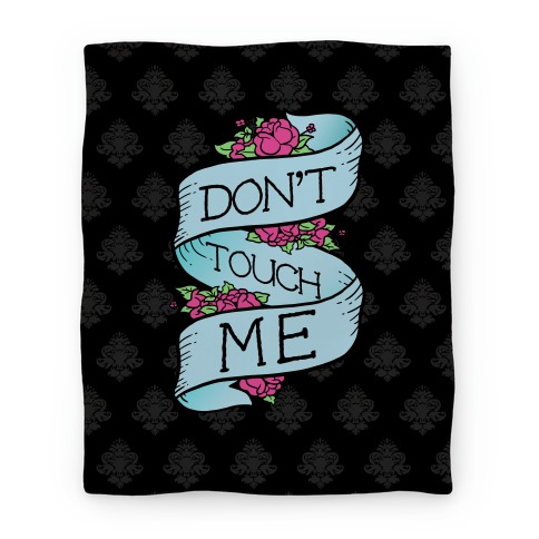 Don't Touch Me Blanket Blanket