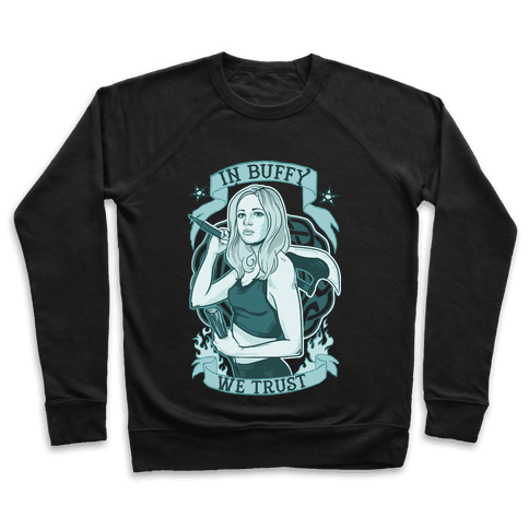 In Buffy We Trust Pullover