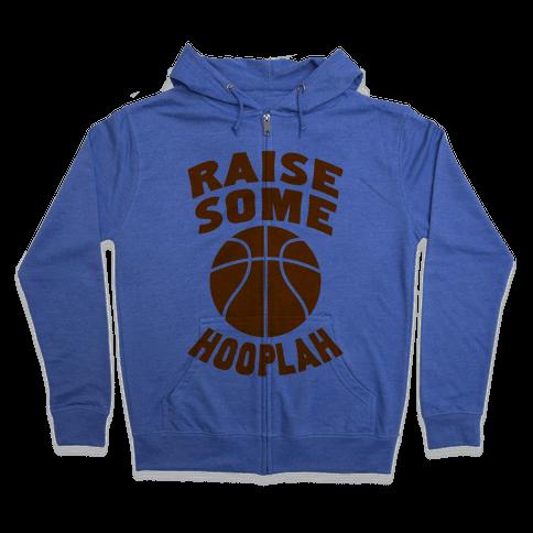 Raise Some Hooplah Zip Hoodie