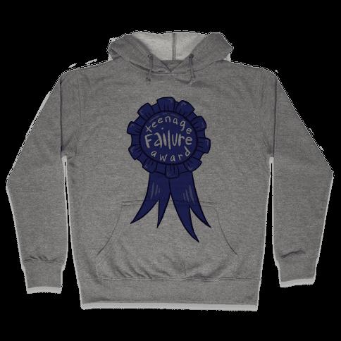 Teenage Failure Award Hooded Sweatshirt