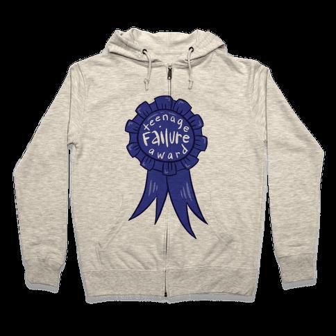 Teenage Failure Award Zip Hoodie