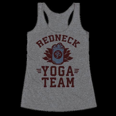 Redneck Yoga Team Racerback Tank Top