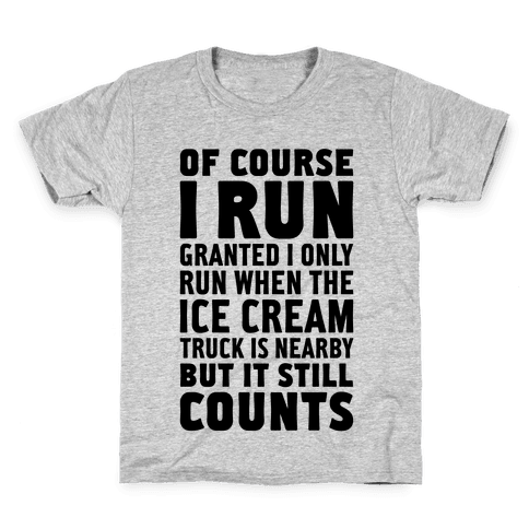 I Only Run When The Ice Cream Truck Is Nearby (But It Still Counts) Kids T-Shirt