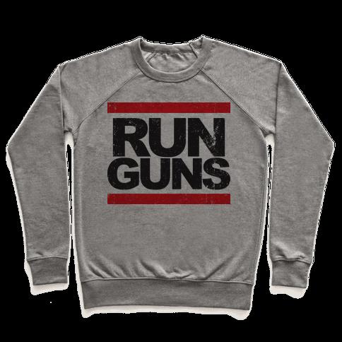 Run Guns (Vintage Shirt) Pullover