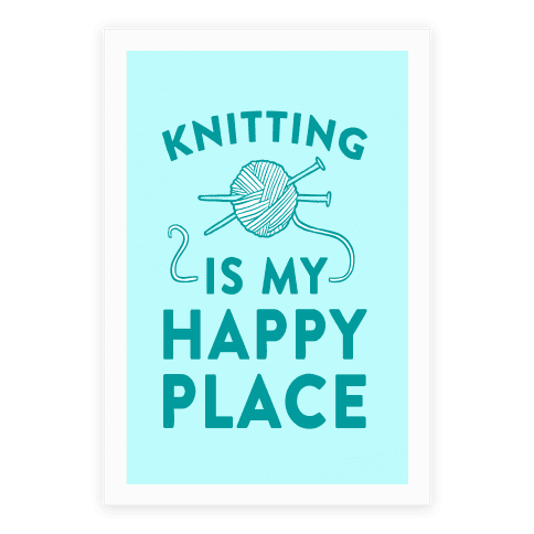 Knitting Is My Happy Place Poster