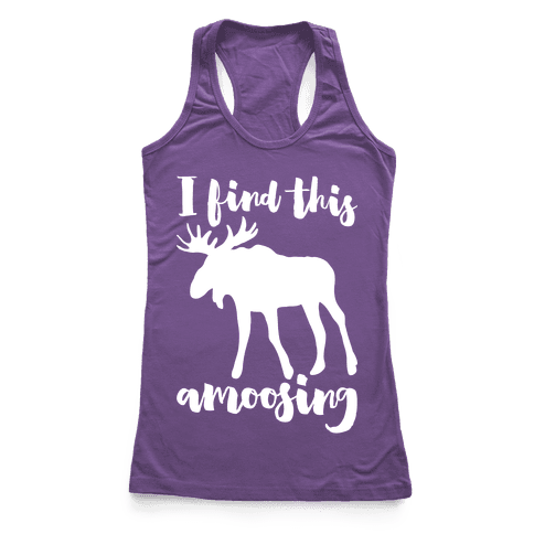 I Find This Amoosing Racerback Tank Top