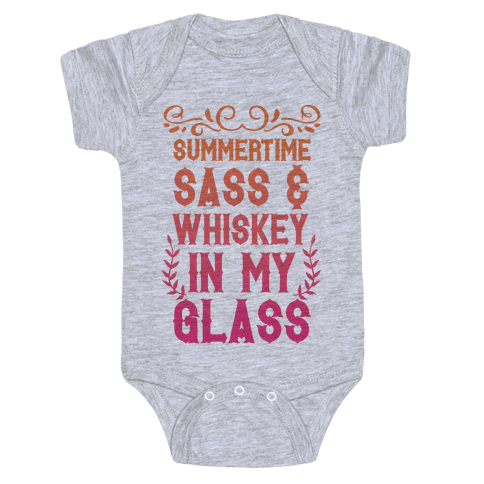 Summertime Sass and Whiskey in My Glass Baby Onesy