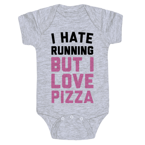 I Hate Running But I Love Pizza Baby Onesy