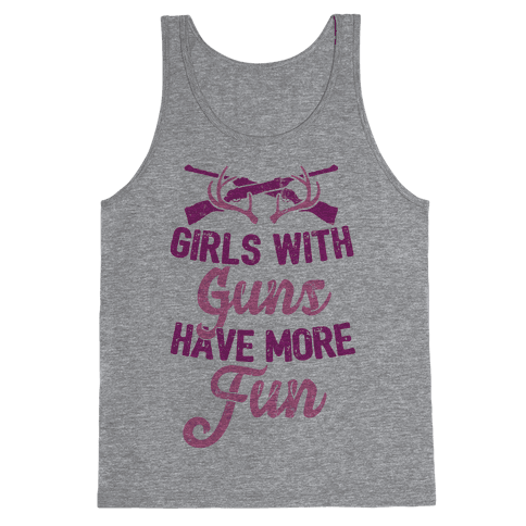 Girls With Guns Have More Fun Tank Top