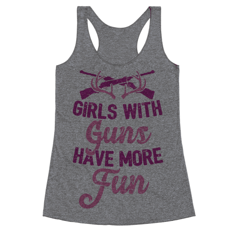 Girls With Guns Have More Fun Racerback Tank Top