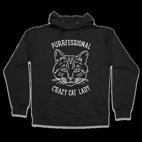 Purrfessional Crazy Cat Lady Hooded Sweatshirt