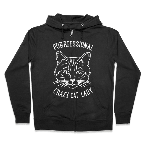 Purrfessional Crazy Cat Lady Zip Hoodie