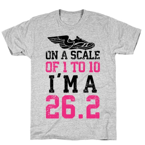 On A Scale Of 1 To 10 I'm A 26.2 Mens T-Shirt