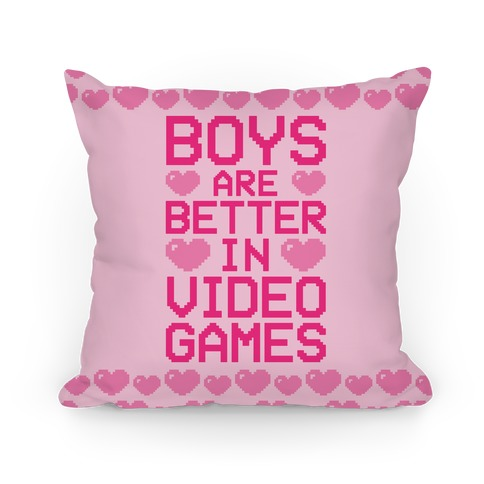 Boys Are Better In Video Games Pillow