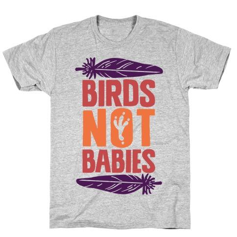 Birds Not Babies T-Shirt