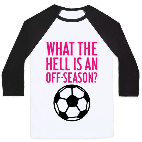 What The Hell Is An Off-Season? Baseball Tee
