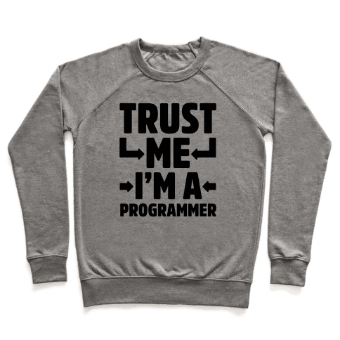 Trust Me I'm A Programmer Pullover