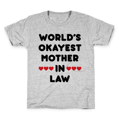 World's Okayest Mother-In-Law Kids T-Shirt