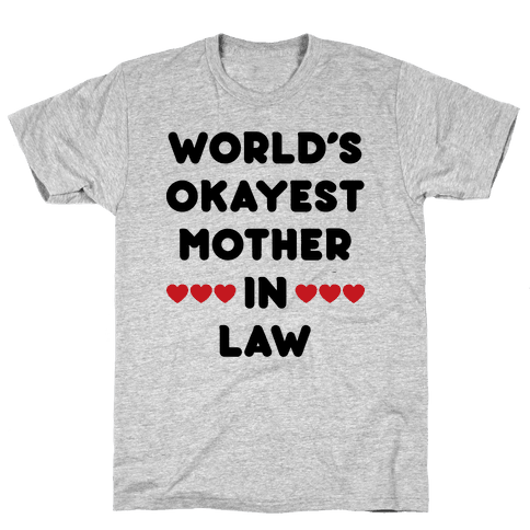 World's Okayest Mother-In-Law Mens T-Shirt