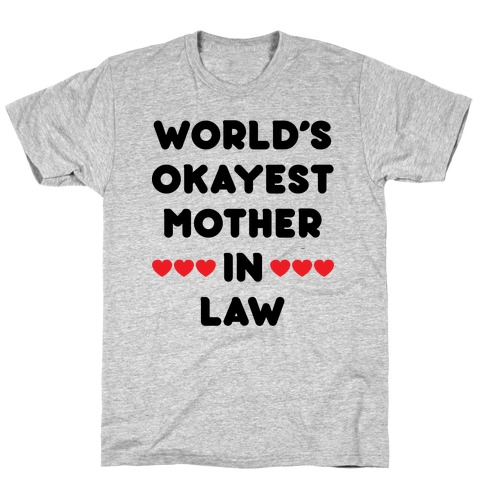 World's Okayest Mother-In-Law T-Shirt