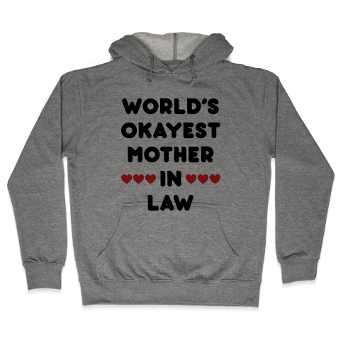 World's Okayest Mother-In-Law Hooded Sweatshirt