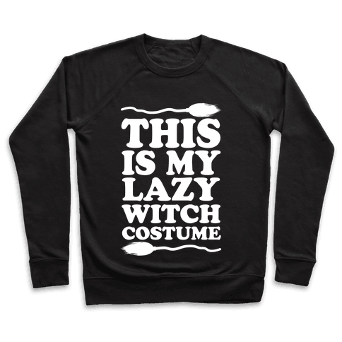 This Is My Lazy Witch Costume Pullover