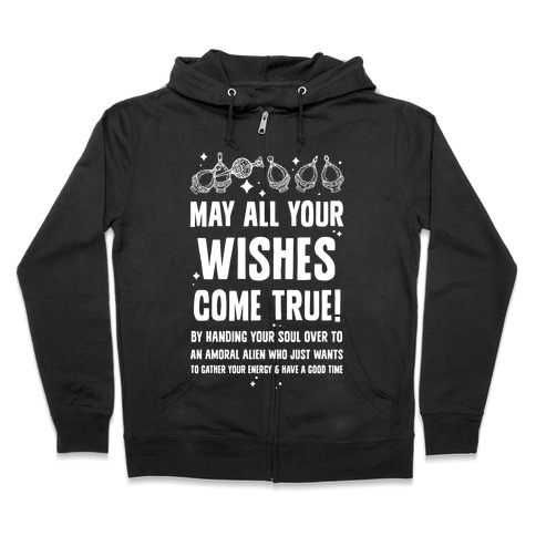 May All Your Wishes Come True Zip Hoodie