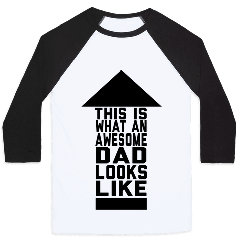 This is What an Awesome Father Looks Like Baseball Tee