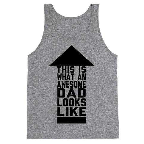 This is What an Awesome Father Looks Like Tank Top