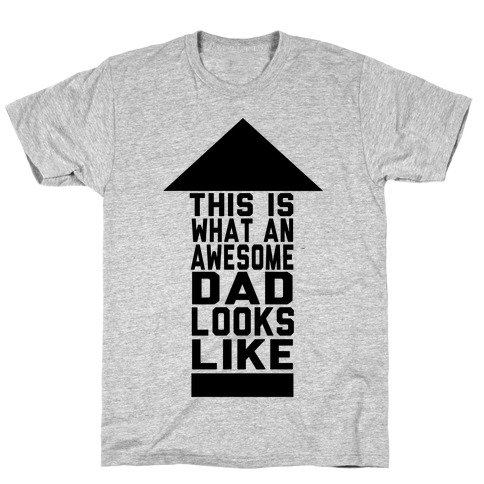 This is What an Awesome Father Looks Like Mens/Unisex T-Shirt