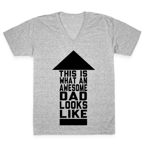 This is What an Awesome Father Looks Like V-Neck Tee Shirt