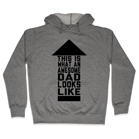 This is What an Awesome Father Looks Like Hooded Sweatshirt