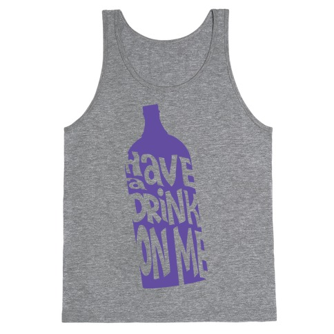 Have A Drink On Me Tank Top