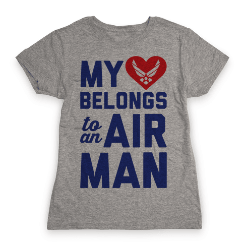 My Heart Belongs To An Airman Womens T-Shirt