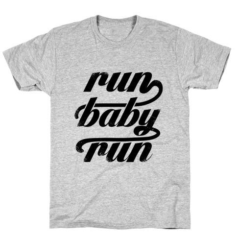 Run Baby Run T-Shirt