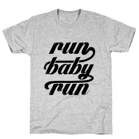 Run Baby Run Mens T-Shirt